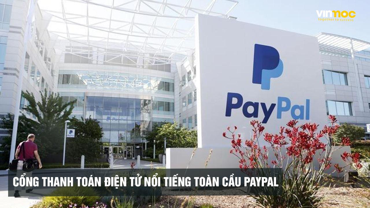 công ty thanh toán điện tử nổi tiếng toàn cầu PayPal